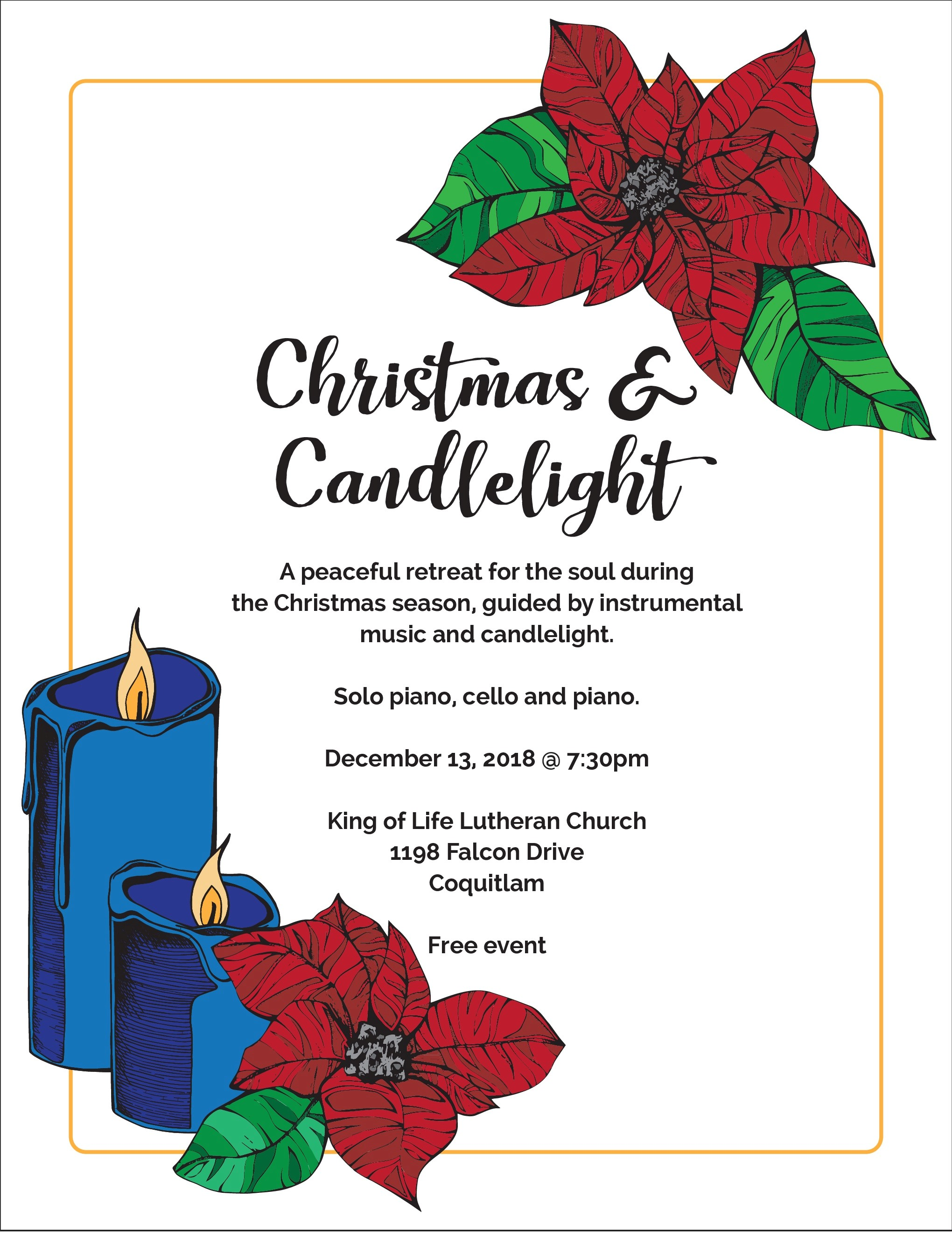 Christmas and Candlelight A peaceful retreat for the soul guided by instrumental music and candlelight Dec 13, 7:30pm